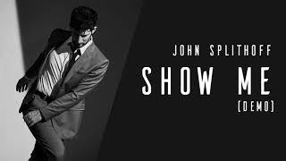John Splithoff Show Me Demo.mp3