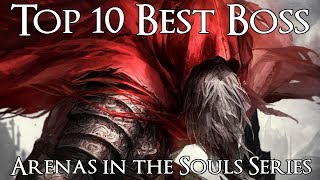 Top 10 Best Boss Arenas in the Souls Series