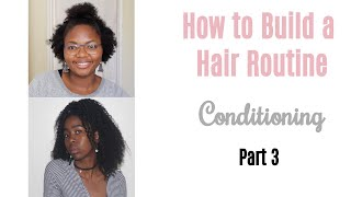 Hair Routine Basics | How To Build | Conditioners | Natural Hair