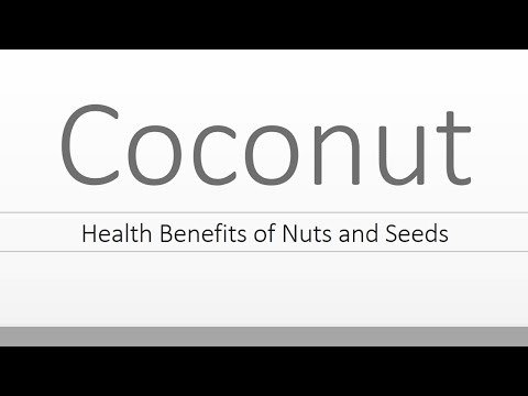 Health Benefits of Coconut – Super Seeds and Nuts – Coconut Health Benefits
