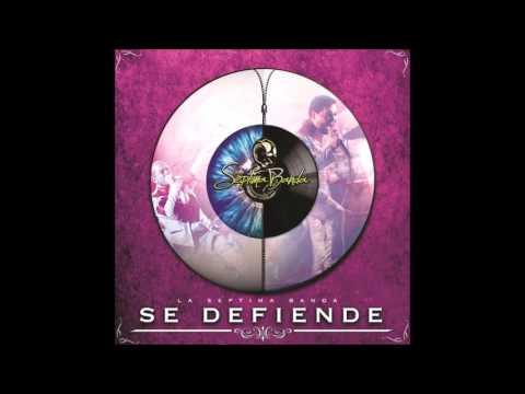 La Septima Banda – Se Defiende Estudio 2017