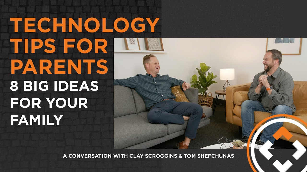 TECHNOLOGY TIPS FOR PARENTS   8 Big Ideas for your Family