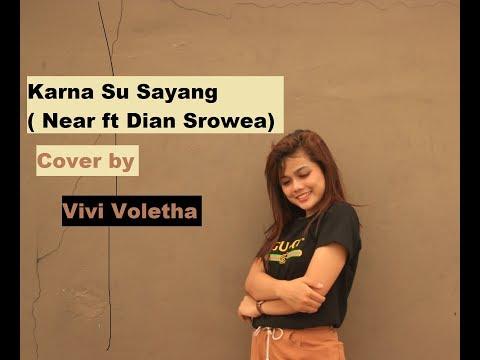 Karna Su Sayang - ( Near Feat. Dian Sorowea ) Cover By Vivi Voletha