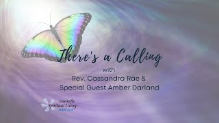 THERE'S A CALLING with Rev. Cassandra Rae & Amber Darland