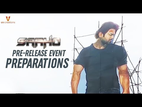 Saaho Pre Release Event Preparations | Prabhas | Shraddha Kapoor | Sujeeth | Ghibran | UV Creations