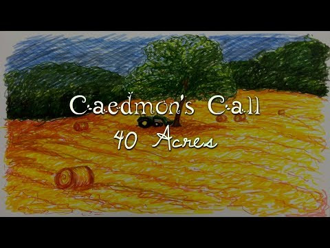 Caedmon's Call - 40 Acres (Lyric Video), 1999 mp3