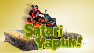TÜM EKİP SAFARİ YAPTIK! | ATV OFF ROAD DENEYİMİ