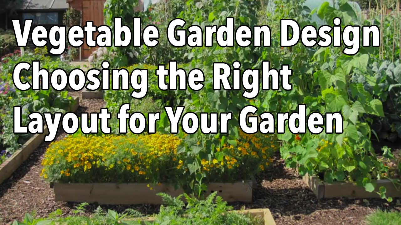 Vegetable Garden Design   Choosing The Right Layout For Your Garden    YouTube