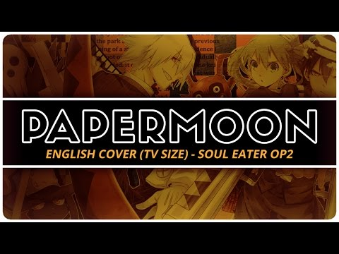 🌜 ENGLISH COVER ║ Papermoon (TV SIZE) - Soul Eater OP2 ║ Shellah
