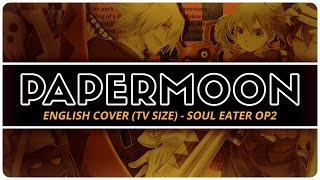 【ENGLISH COVER】 Papermoon (TV SIZE) - Soul Eater OP2 【SHELLAH】