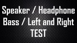 Left and Right Speaker HeadPhone Test | Bass Speaker HeadPhone Test