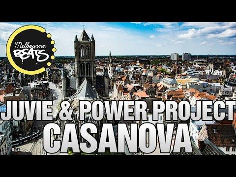 JUVIE & Power Project - Casanova [Exclusive]