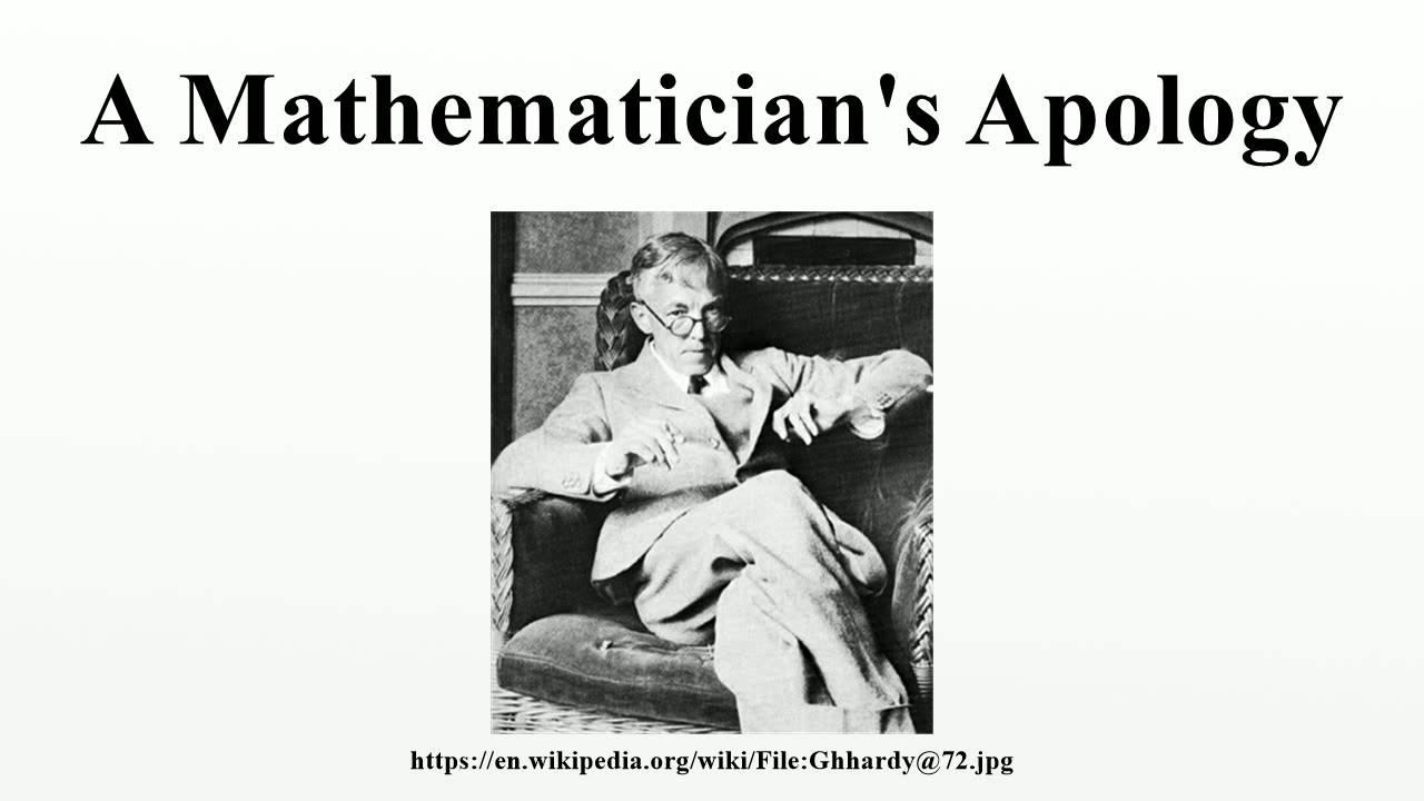 A Mathematicians Apology