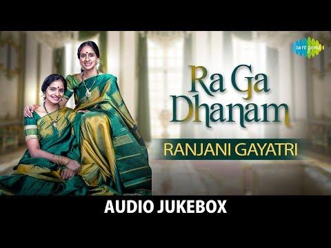 Ra Ga Dhanam - Ranjani Gayatri | Full Album | Audio Jukebox | Carnatic Classical | Original HD Songs