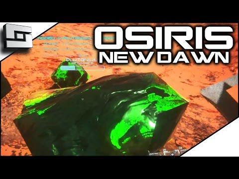 OSIRIS: NEW DAWN GAMEPLAY - FORGE, TITANIUM, and PLUTONIUM! | Sl1pg8r