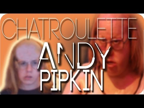 ANDY PIPKIN AUF CHATROULETTE!