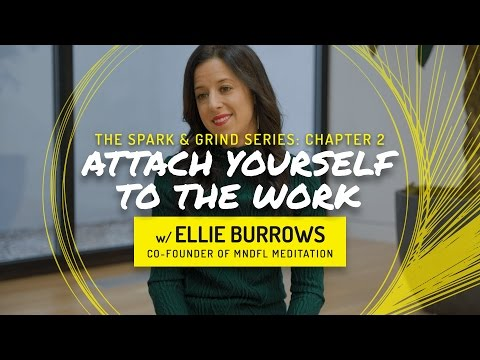 ATTACH YOURSELF TO THE WORK w/ Ellie Burrows | Spark & Grind Series: Chapter 2