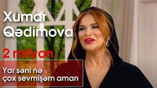 Xumar Qədimova - Yar səni nə çox sevmişəm aman (10dan sonra )