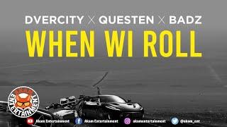 Dvercity x Questen x Badz - When Wi Roll - August 2020