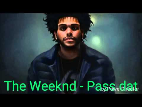 The Weeknd - Pass Dat (remix)