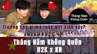 Korean reaction Tháng Năm Không Quên - H2K x KN