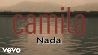 Camila : Nada