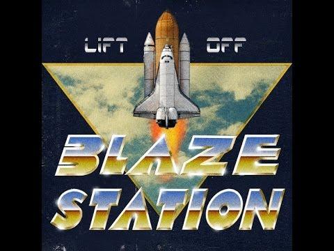 Blazestation Lift Off full album 2014