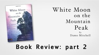 White Moon On The Mountain Peak Book Review: Part 2