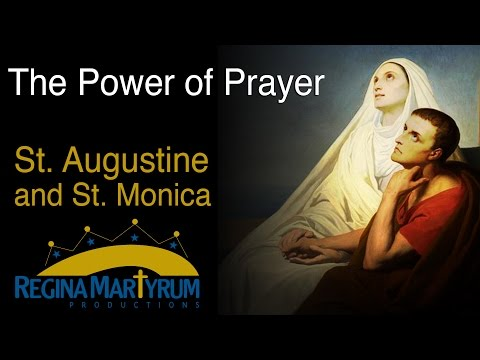 Catholic Stories: The Power of Prayer - St. Augustine and St