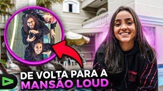 FINALMENTE!! DE VOLTA PARA A MANSÃO LOUD!!