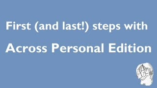 First steps with Across Personal Edition 5.5