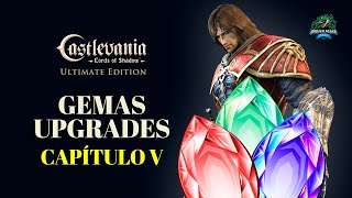 GUIA GEMAS E UPGRADES -  CAPÍTULO V - CASTLEVANIA LORDS OF SHADOW