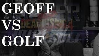 AH Geoff Ramsey VS Dead Rising 4 Super Ultra Mini Golf