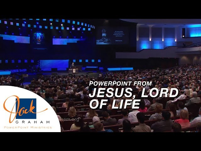 Powerpoint from: Jesus, Lord of Life | PowerPoint Ministries with Dr. Jack Graham