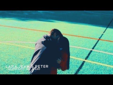 Lara Jean & Peter | Someone to you