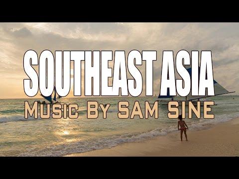 Southeast Asia - Sam Sine [Original Music]