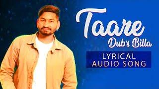 Taare (Lyrics Video) Dubs Billa Ft. Hiten || Latest Punjabi Song 2018 || Yaariyan Records