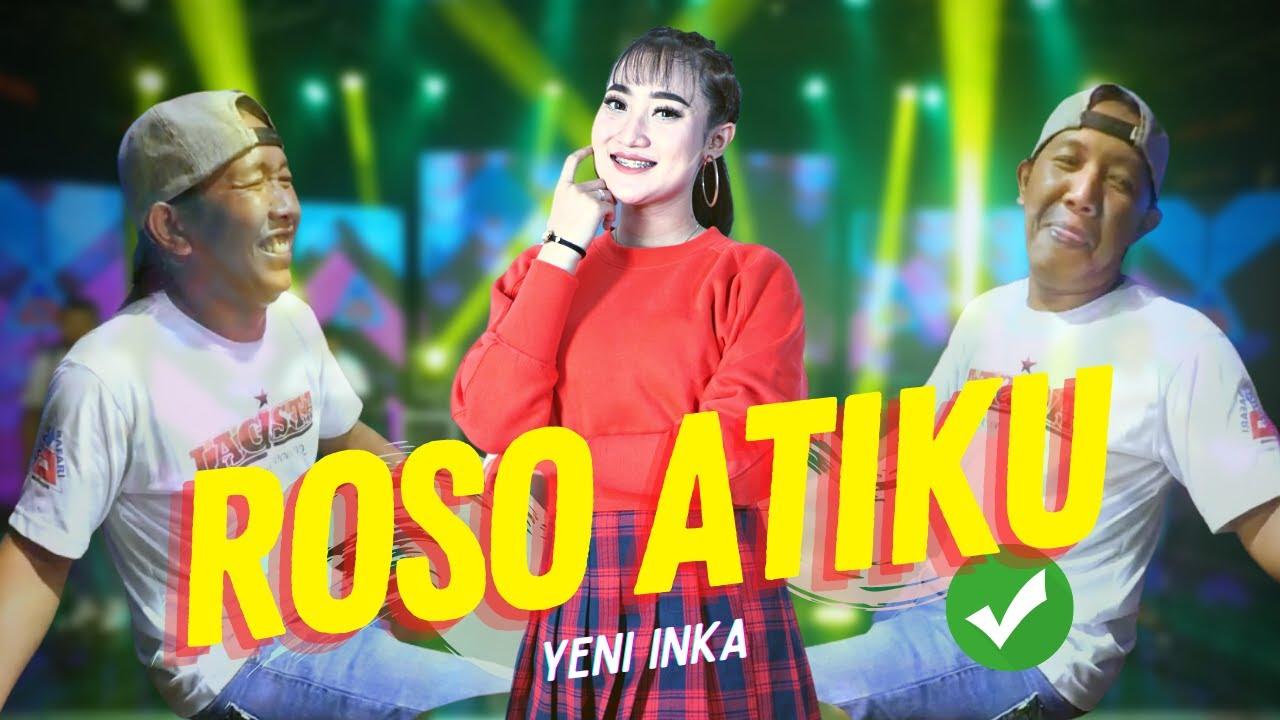 Download Yeni Inka - Roso Atiku ft. Lagista (Official Music Video ANEKA SAFARI)