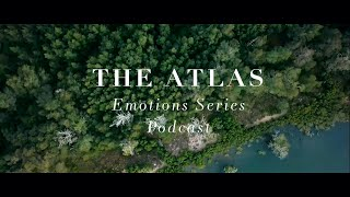 the Atlas Emotions Podcast SERIES TRAILER