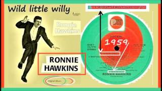 Ronnie Hawkins - Wild little willy (Remastered)