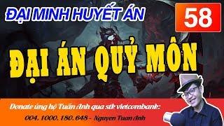 ĐẠI MINH HUYẾT ÁN TẬP 58-ĐẠI ÁN QUỶ MÔN-TRUYỆN TRINH THÁM MC TUẤN ANH