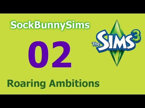 Sims 3 - Roaring Ambitions - Ep 02 - Ambitions