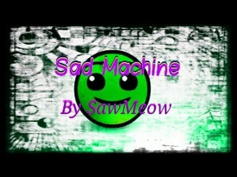 Sad Machine By SawMeow-Geometry Dash(2.0)