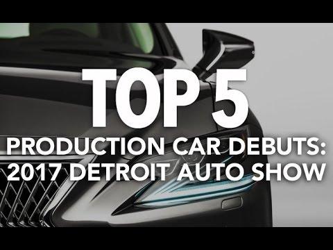 Top 5 Production Car Debuts of the 2017 Detroit Auto Show