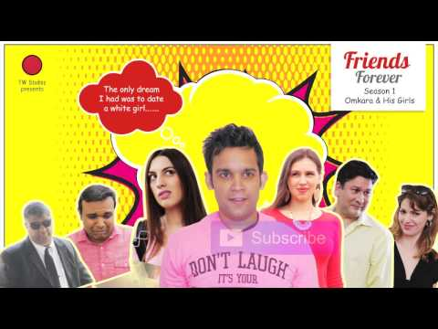 FRIENDS FOREVER OMKARA  INDIAN COMEDY WEB SERIES
