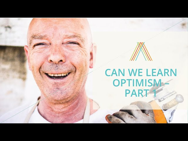 Can We Learn Optimism - Part 1