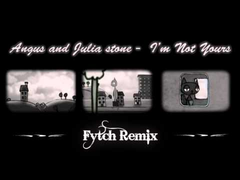 Angus & Julia Stone - I'm Not Yours (Fytch Remix)