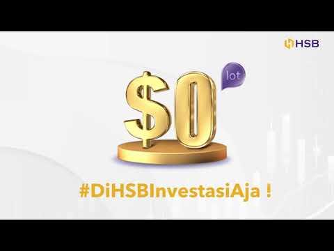 Yuk Trading di HSBInvestasi Aja! Deposit $200 Bonus $200