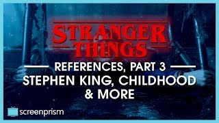 Stranger Things References, Part 3: Stephen King and Childhood