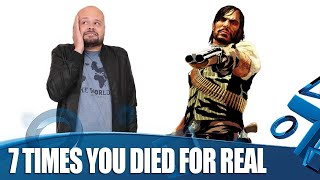 7 Times You Died For Real  In Games
